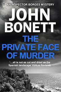 Excellent Crime Thriller - John Bonett - The Private Face of Murder (The Inspector Borges Mysteries Book 1) - Free @ Amazon