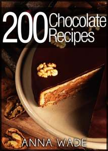200 Chocolate Recipes - Cookies, Cakes, Desserts, Etc.. Kindle Edition - Free @ Amazon