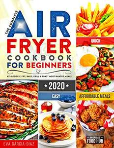 The Complete Air Fryer Cookbook for Beginners 2020: 625 Affordable, Quick & Easy Air Fryer Recipes - Kindle Edition now Free @ Amazon