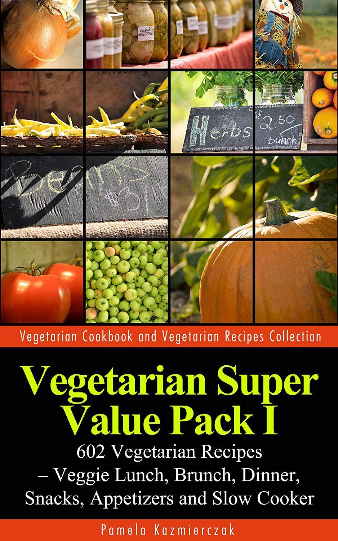 Vegetarian Super Value Pack I - 602 Vegetarian Recipes by Pamela Kazmierczak - Free Kindle Book @ Amazon