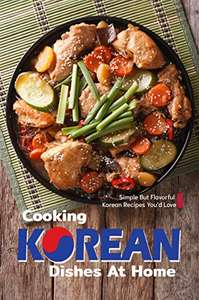 free Kindle ebook: Follow Cooking Korean Dishes at Home @ Amazon