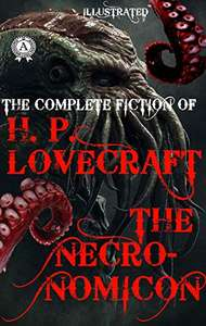 The Necronomicon: The Complete fiction of H.P. Lovecraft (Illustrated) Kindle Edition - Free @ Amazon