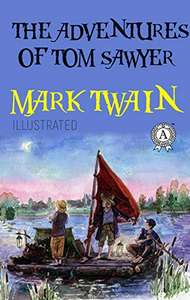 Mark Twain - The Adventures of Tom Sawyer (Illustrated) & Adventures of Huckleberry Finn (Illustrated) Kindle Edition-Free Download @ Amazon