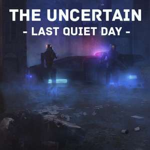 Steam: The Uncertain: Last Quiet Day (Free from March 6 through March 9)