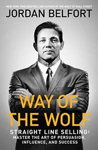 Way of the Wolf: Straight line selling: Master the art of persuasion, influence, and success Kindle Edition - 99p
