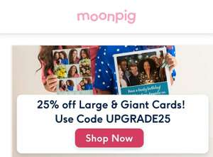 25% off large and giant cards @ Moonpig