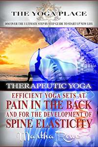 Therapeutic Yoga. Efficient Yoga Sets at Pain in the Back and Spine Elasticity (Mindfulness Therapy) - (Kindle Edition) Free @ Amazon