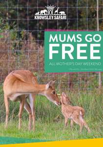 Mums go Free at Knowsley Safari Park on the 21st / 22nd of March with paying child