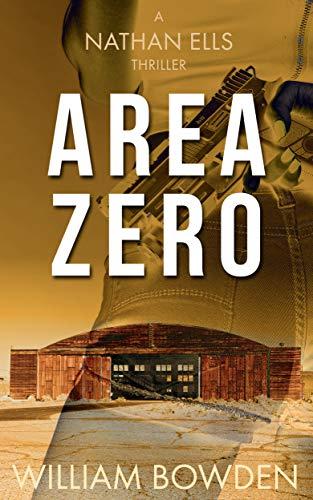 William Bowden - Area Zero Kindle Edition FREE at Amazon