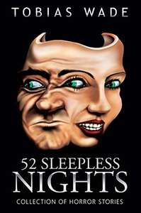 52 Sleepless Nights: Thriller, suspense, mystery, and horror short stories - Kindle Edition now Free @ Amazon