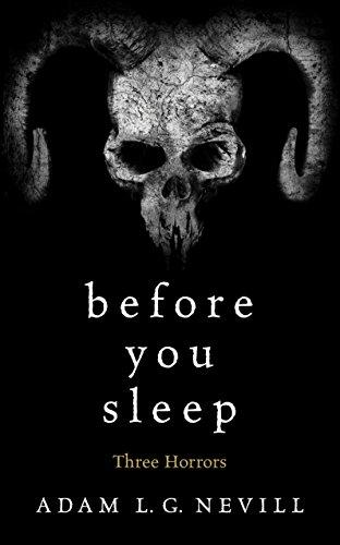 Adam Nevill - Before You Wake / Before You Sleep, 2 free e-books @ Amazon