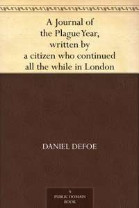 A journal of the Plague Year by Daniel Defoe at Amazon/Kindle for free