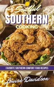 Soulful Southern Cooking: Favorite Southern Comfort Food Recipes : free kindle book @ Amazon