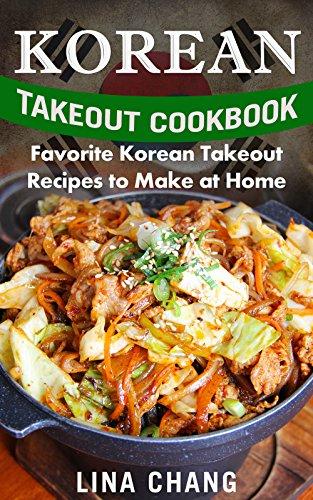 Korean Takeout Cookbook: Favorite Korean Takeout Recipes to Make at Home : free Kindle book @ Amazon
