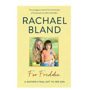 Rachael Bland - For Freddie. Kindle Ed. Now only 99p @Amazon.