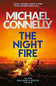 The Night Fire - Michael Connelly (Bosch #22) Kindle Edition 99p