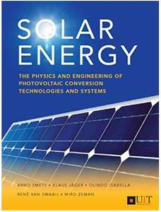 Solar Energy: The physics and engineering of photovoltaic conversion, technologies and systems Free at Amazon Kindle