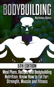 Bodybuilding: Meal Plans, Recipes and Bodybuilding Nutrition - Kindle Edition now Free @ Amazon