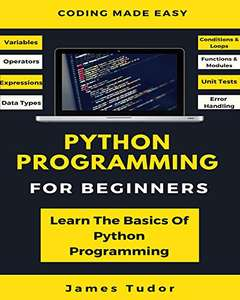 Python Programming For Beginners: Learn The Basics Of Python Programming - Free - Amazon Kindle