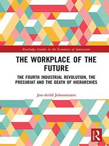 The Workplace of the Future (Open Access): The Fourth Industrial Revolution
