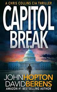 Capitol Break: A Chris Collins CIA Thriller Free for Kindle @ Amazon