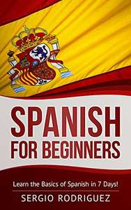 Spanish: for Beginners: Learn the Basics of Spanish in 7 Days Free at Amazon