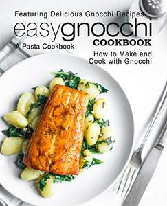 A Pasta Cookbook - Featuring Delicious Gnocchi Recipes - Kindle Edition now Free @ Amazon