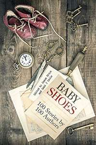 Baby Shoes: 100 Stories by 100 Authors - Kindle Edition now Free @ Amazon