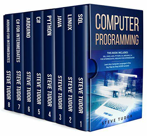 Computer Programming: Includes: SQL, Linux, Java, Python, C#, Arduino, C# For Intermediates, Arduino For Intermediates Kindle Edition