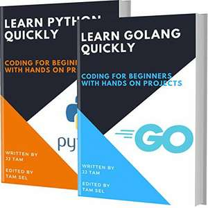 LEARN GOLANG AND PYTHON QUICKLY: Coding For Beginners - 2 BOOKS IN 1 Kindle Edition free on Amazon
