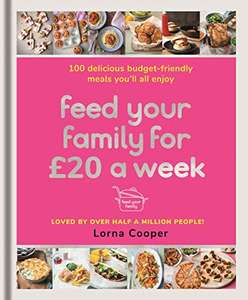 Feed Your Family For £20 a Week: 100 Budget-Friendly, Batch-Cooking Recipes You'll All Enjoy - £1.99 at Amazon Kindle Edition