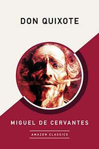 Miguel de Cervantes - Don Quixote (Amazon Classics Edition) Kindle Edition FREE at Amazon
