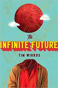 The Infinite Future - Hardback £1.45 (+£2.99 Non-prime) @ Amazon