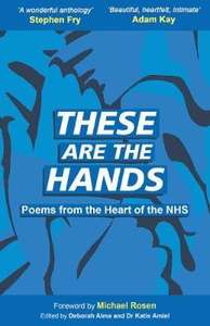These Are The Hands: Poems from the Heart of the NHS £8.70 @ Book Depository