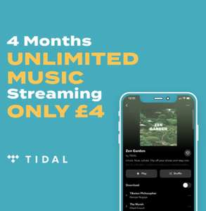 4 months of Tidal Premium or Tidal HiFi for £4 (effectively £1 a month) then £9.99 / £19.99 after the 4 months unless you cancel