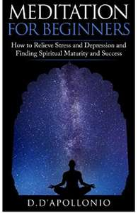 Meditation: Meditation For Beginners How To Relieve Stress, Anxiety And Depression, Find Inner Peace And Happiness - Free @ Amazon