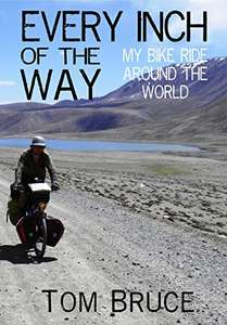 Every Inch of the Way; My Bike Ride Around the World - free Kindle Edition @ Amazon