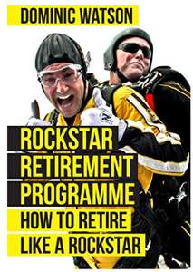 Rockstar Retirement Programme: How to Retire Like a Rockstar [Print Replica] Kindle Edition @ Amazon