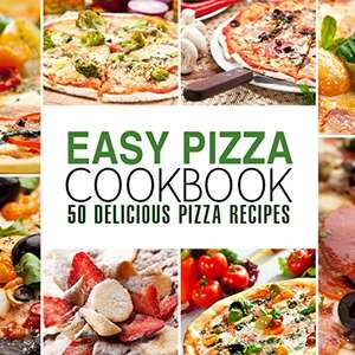 Easy Pizza Cookbook: 50 Delicious Pizza Recipes - Kindle Edition now Free @ Amazon