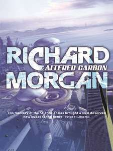 Altered Carbon (Takeshi Kovacs) trilogy 99p each Kindle edition
