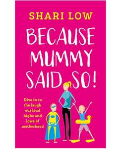 Because Mummy Said So: Laugh Out Loud Tales of Motherhood - Kindle Free @ Amazon