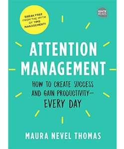 Attention Management: How to Create Success and Gain Productivity...Everyday - Kindle Free @ Amazon
