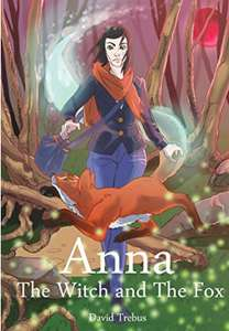 Anna: The Witch and The Fox by David Trebus (Kindle Edition) - Free @ Amazon