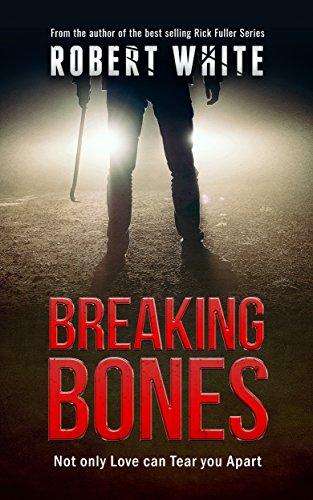 Top Crime Fiction Writer Robert White - Breaking Bones: A Dark and Disturbing Crime Thriller Kindle Edition - Free @ Amazon