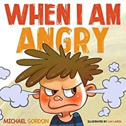 When I am Angry: Children's book about anger, ages 3-5 - Kindle Free @ Amazon