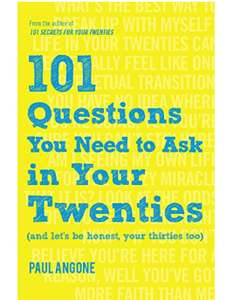 101 Questions You Need to Ask in Your Twenties: (& Let's Be Honest, Your Thirties Too!) - Kindle @ Amazon