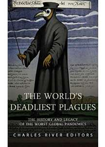 The World's Deadliest Plagues: The History & Legacy of the Worst Global Pandemics - Kindle Free @ Amazon