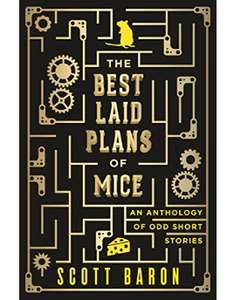The Best Laid Plans of Mice: An anthology of odd short stories - Kindle Free @ Amazon