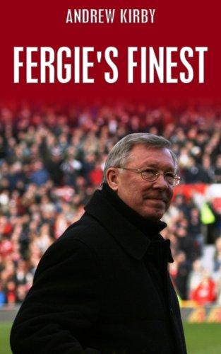 Andrew Kirby - Fergie's Finest: Sir Alex Ferguson's First 11 Kindle Edition - Free @ Amazon