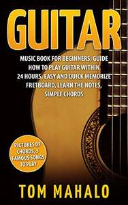 Guitar For Beginners: Learn How To Play Guitar - Kindle Edition now Free @ Amazon